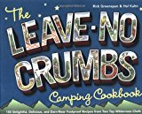 Portada de THE LEAVE-NO-CRUMBS CAMPING COOKBOOK: 150 DELIGHTFUL, DELICIOUS, AND DARN-NEAR FOOLPROOF RECIPES FROM TWO TOP WILDERNESS CHEFS