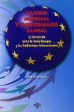Portada de CAMBIO MUNDIAL Y GOBERNANZA GLOBAL: LA INTERACCIÓN ENTRE LA UNIÓN EUROPEA Y LAS INSTITUCIONES INTERNACIONALES (ESTADO Y SOCIEDAD (TECNOS))