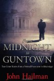 Portada de FROM MIDNIGHT TO GUNTOWN: TRUE CRIME STORIES FROM A FEDERAL PROSECUTOR IN MISSISSIPPI
