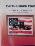 Portada de FAITH UNDER FIRE: A TRUE STORY OF LOVE, WAR, FAITH AND MIRACLES