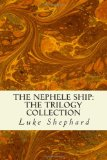 Portada de THE NEPHELE SHIP: THE TRILOGY COLLECTION