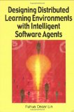 Portada de DESIGNING DISTRIBUTED LEARNING ENVIRONMENTS WITH INTELLIGENT SOFTWARE AGENTS