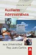 Portada de AUXILIARES ADMINISTRATIVOS DE LA UNIVERSIDAD REY JUAN CARLOS : TEMARIO Y TEST