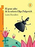 Portada de EL GRAN SALTO DE LA SENORA OLGA PULGOVICH (COLECCION TORRE DE PAPEL: NARANJA) (SPANISH EDITION) BY LAURA ESCUDERO (2010-03-01)