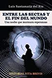 Portada de ENTRE LAS SECTAS Y EL FIN DEL MUNDO. UNA NOCHE QUE MURMURA ESPERANZAS BY LUIS SANTAMAR??A DEL R??O (2013-04-14)
