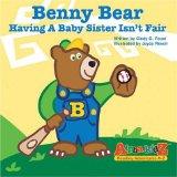 Portada de BENNY BEAR, HAVING A BABY SISTER ISN'T FAIR (ALPHA-KIDZ, READING ADVENTURES A-Z)