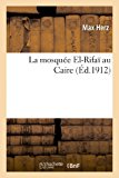 Portada de LA MOSQUEE EL-RIFAI AU CAIRE (ARTS)