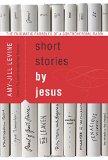 Portada de SHORT STORIES BY JESUS: THE ENIGMATIC PARABLES OF A CONTROVERSIAL RABBI