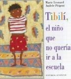 Portada de TIBILI EL NIÑO QUE NO QUERIA IR A LA ESCUELA