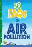 Portada de 50 FAQS ON AIR POLLUTION: KNOW ALL ABOUT AIR POLLUTION AND DO YOUR BIT TO LIMIT IT BY RUPAK GHOSH (2013) PAPERBACK