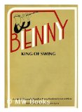 Portada de BENNY, KING OF SWING : A PICTORIAL BIOGRAPHY BASED ON BENNY GOODMAN'S PERSONAL ARCHIVES / INTRODUCTION BY STANLEY BARON