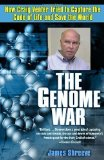Portada de THE GENOME WAR: HOW CRAIG VENTER TRIED TO CAPTURE THE CODE OF LIFE AND SAVE THE WORLD BY SHREEVE, JAMES PUBLISHED BY BALLANTINE BOOKS (2005) PAPERBACK