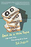 Portada de LOVE IS A MIX TAPE: LIFE, LOSS, AND WHAT I LISTENED TO