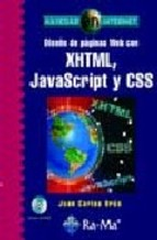 Portada de DISEÑO DE PÁGINAS WEB CON XHTML, JAVASCRIPT Y CSS (NAVEGAR EN INTERNET)