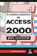 Portada de SUPUESTOS PRACTICOS DE ACCESS 2000 PARA OPOSITORES