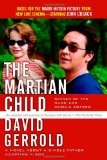 Portada de THE MARTIAN CHILD: A NOVEL ABOUT A SINGLE FATHER ADOPTING A SON