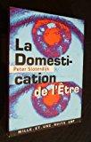 Portada de LA DOMESTICATION DE L'ÊTRE. : POUR UN ÉCLAIRCISSEMENT DE LA CLAIRIÈRE (LA PETITE COLLECTION)