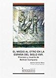 Portada de EL MIEDO AL OTRO EN LA ESPAÑA DEL SIGLO XVII. PROCESO Y MUERTE DE BELTRÁN CAMPANA (MONOGRAFÍAS)