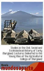 Portada de STUDIES IN THE CIVIL, SOCIAL AND ECCLESIASTICAL HISTORY OF EARLY MARYLAND: LECTURES DELIVERED TO THE