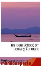 Portada de AN IDEAL SCHOOL; OR, LOOKING FORWARD