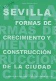 Portada de SEVILLA. FORMAS DE CRECIMIENTO Y CONSTRUCCIÓN DE LA CIUDAD