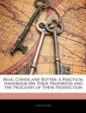 Portada de [MILK, CHEESE AND BUTTER: A PRACTICAL HANDBOOK ON THEIR PROPERTIES AND THE PROCESSES OF THEIR PRODUCTION] (BY: JOHN OLIVER) [PUBLISHED: FEBRUARY, 2010]