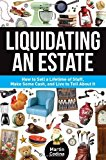 Portada de LIQUIDATING AN ESTATE: HOW TO SELL A LIFETIME OF STUFF, MAKE SOME CASH, AND LIVE TO TELL ABOUT IT BY MARTIN CODINA (2013-10-23)