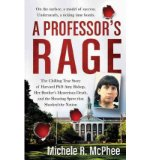 Portada de [(A PROFESSOR'S RAGE: THE CHILLING TRUE STORY OF HARVARD PH.D. AMY BISHOP, HER BROTHER'S MYSTERIOUS DEATH, AND THE SHOOTING SPREE THAT SHOCKED THE NATION)] [BY: MICHELE R MCPHEE]