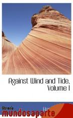 Portada de AGAINST WIND AND TIDE, VOLUME I