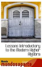 Portada de LESSONS INTRODUCTORY TO THE MODERN HIGHER ALGEBRA