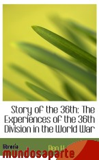 Portada de STORY OF THE 36TH: THE EXPERIENCES OF THE 36TH DIVISION IN THE WORLD WAR