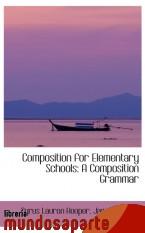 Portada de COMPOSITION FOR ELEMENTARY SCHOOLS: A COMPOSITION GRAMMAR