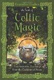 Portada de THE BOOK OF CELTIC MAGIC: TRANSFORMATIVE TEACHINGS FROM THE CAULDRON OF AWEN