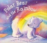 Portada de POLAR BEAR AND THE RAINBOW (GLITTER BOOKS)
