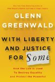 Portada de WITH LIBERTY AND JUSTICE FOR SOME: HOW THE LAW IS USED TO DESTROY EQUALITY AND PROTECT THE POWERFUL