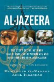 Portada de AL-JAZEERA: THE STORY OF THE NETWORK THAT IS RATTLING GOVERNMENTS AND REDEFINING MODERN JOURNALISM UPDATED WITH A NEW PROLOGUE AND EPILOGUE BY EL-NAWAWY, MOHAMMED, ISKANDAR, ADEL (2003) PAPERBACK