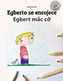 Portada de EGBERTO SE ENROJECE/EGBERT MAC CO: LIBRO INFANTIL PARA COLOREAR ESPAÑOL-VIETNAMITA (EDICIÓN BILINGÜE) - 9781514706060