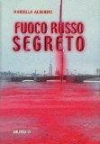 Portada de FUOCO RUSSO SEGRETO (ROMANZI MURSIA)