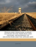 Portada de DESIGN AND TRADITION; A SHORT ACCOUNT OF THE PRINCIPLES AND HISTORIC DEVELOPMENT OF ARCHITECTURE AND THE APPLIED ARTS