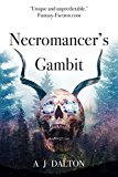 Portada de NECROMANCER'S GAMBIT: BOOK ONE OF THE FLESH AND BONE TRILOGY