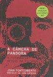 Portada de A CÂMERA DE PANDORA: A FOTOGRAFI@ DEPOIS DA FOTOGRAFIA
