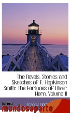 Portada de THE NOVELS, STORIES AND SKETCHES OF F. HOPKINSON SMITH: THE FORTUNES OF OLIVER HORN, VOLUME II