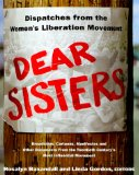 Portada de DEAR SISTERS: DISPATCHES FROM THE WOMEN'S LIBERATION MOVEMENT