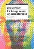 Portada de LA INTEGRACIÓN EN PSICOTERAPIA: MANUAL PRÁCTICO (PSICOLOGIA, PSIQUIATRIA)