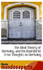 Portada de THE IDEAL THEORY OF BERKELEY, AND THE REAL WORLD: FREE THOUGHTS ON BERKELEY