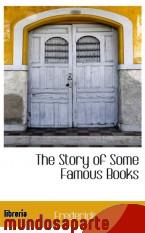 Portada de THE STORY OF SOME FAMOUS BOOKS