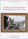 Portada de CABILDO Y CIRCULOS DE PODER EN GUANAJUATO (1656-1741)