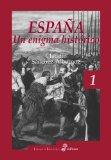 ESPAÑA: UN ENIGMA HISTORICO