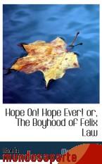 Portada de HOPE ON! HOPE EVER! OR, THE BOYHOOD OF FELIX LAW