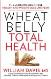 Portada de WHEAT BELLY TOTAL HEALTH: THE ULTIMATE GRAIN-FREE HEALTH AND WEIGHT-LOSS LIFE PLAN
